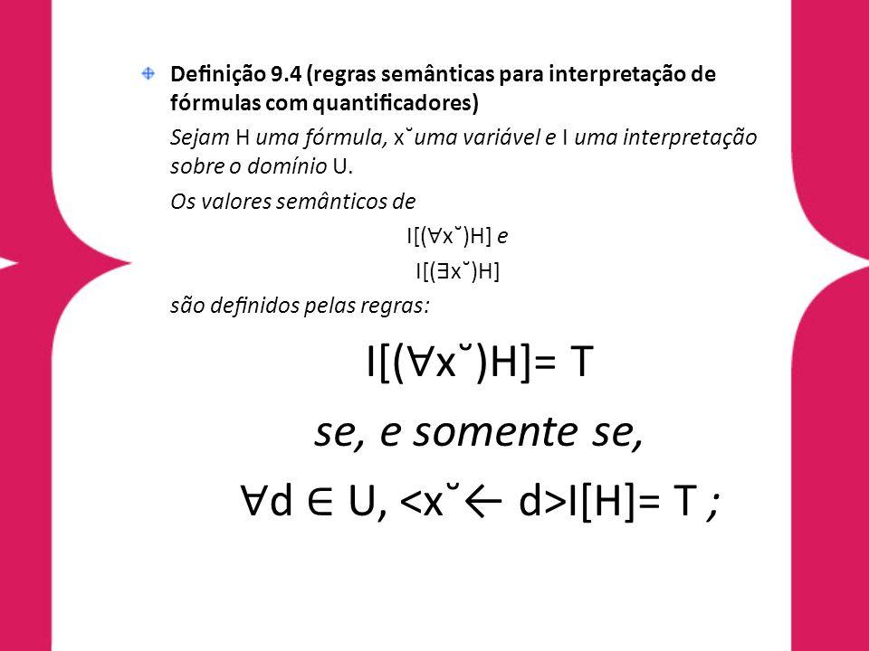 ∀d ∈ U, <x˘← d>I[H]= T ;